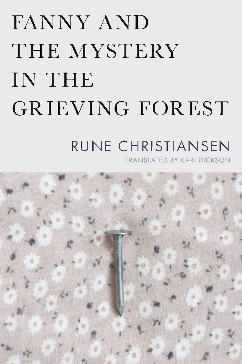 Fanny and the Mystery in the Grieving Forest by Rune Christansen, Translated by Kari Dickson