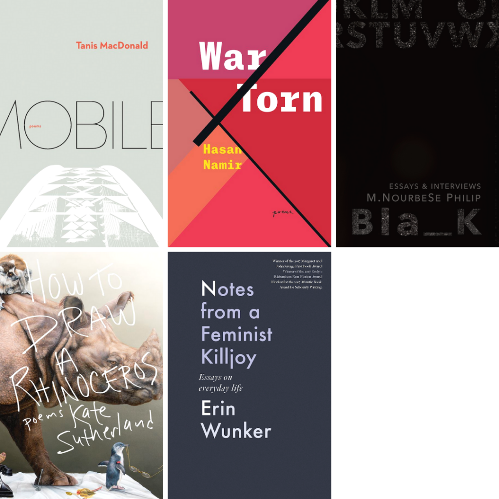 Mobile by Tanis MacDonald, War/Torn by Hasan Namir, Bla_k by M. NourbeSe Philip, How to Draw a Rhinoceros by Kate Sutherland, and Notes from a Feminist Killjoy by Erin Wunker