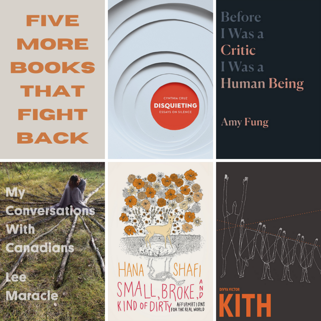 Disquieting by Cynthia Cruz; Before I Was a Critic I Was a Human Being by Amy Fung; My Conversations with Canadians by Lee Maracle; Small, Broke, and Kind of Dirty by Hana Shafi; and Kith by Divya Victor