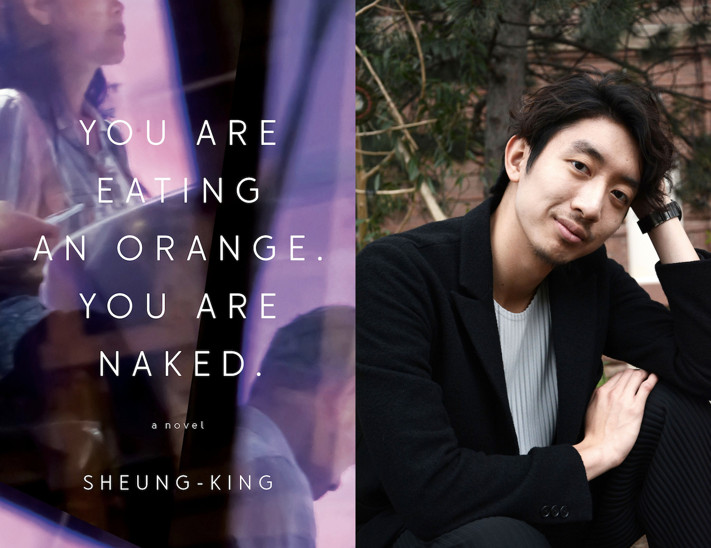 A photograph of Sheung-King and his forthcoming novel, You Are Eating an Orange. You Are Naked.