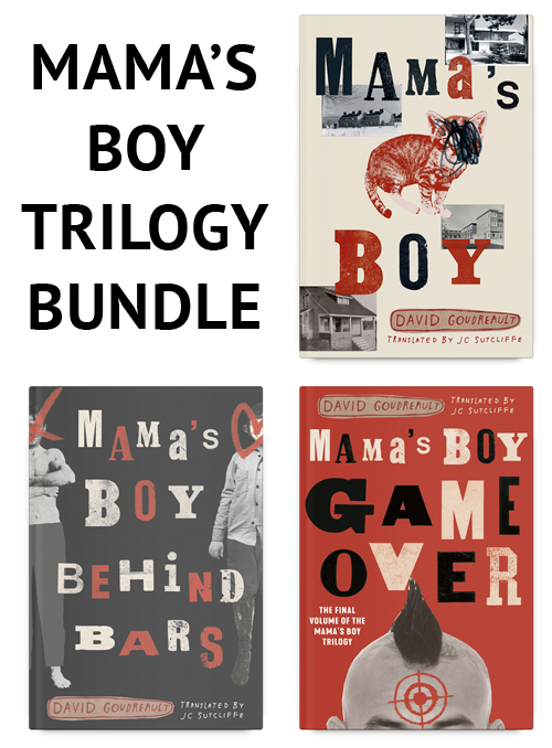 Mama's Boy Trilogy by David Goudreault, Translated by JC Sutcliffe