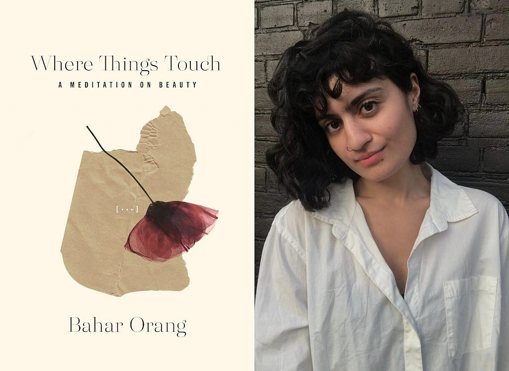 A photo of Bahar Orang and her book, Where Things Touch: A Meditation on Beauty