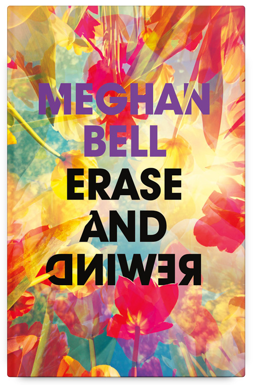 Erase and Rewind by Meghan Bell