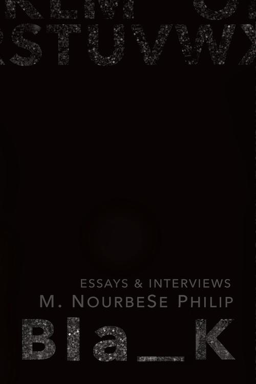 Bla_K: Essays & Interviews by M. NourbeSe Philip