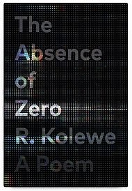 The Absence of Zero by Ralph Kolewe