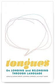 Tongues: On Longing and Belonging through Language