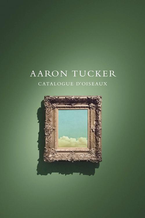 Catalogue d'oiseaux by Aaron Tucker