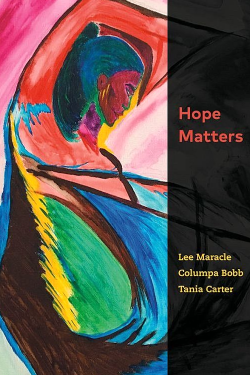 Hope Matters by Lee Maracle, Columpa Bobb, and Tania Carter