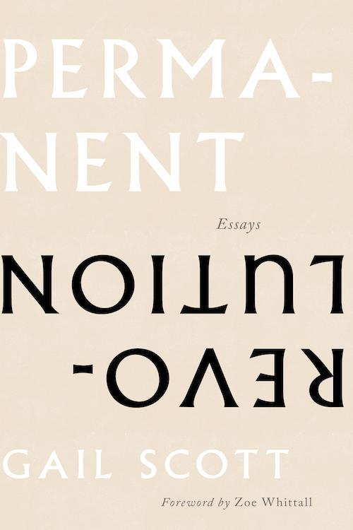 Permanent Revolution: Essays by Gail Scott