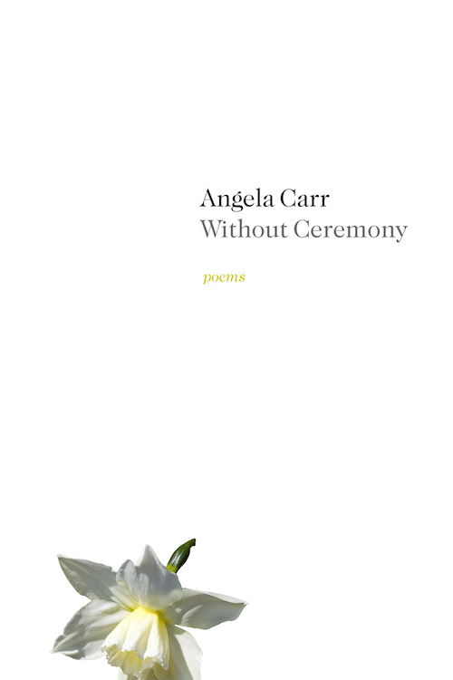 Without Ceremony by Angela Carr